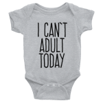 I Can't Adult Today Onesie